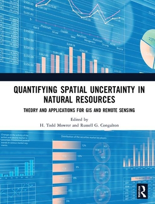 Quantifying Spatial Uncertainty in Natural Resources - Mowrer, H Todd (Editor), and Congalton, Russell G (Editor)