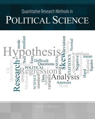 Quantitative Research Methods in Political Science - Wagner, Andrea