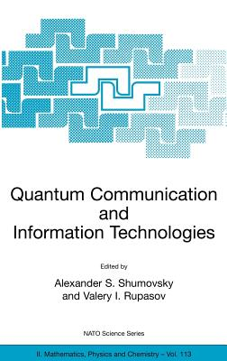 Quantum Communication and Information Technologies - Shumovsky, Alexander S (Editor)