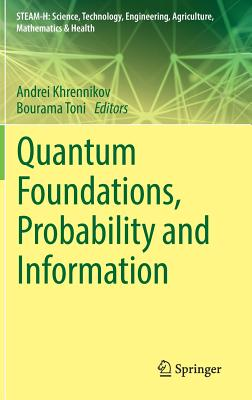 Quantum Foundations, Probability and Information - Khrennikov, Andrei (Editor), and Toni, Bourama (Editor)