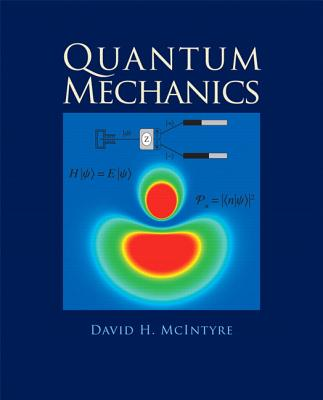 Quantum Mechanics - McIntyre, David, and Tate, Janet, and Manogue, Corinne A.