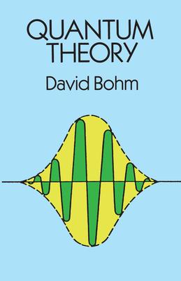 Quantum Theory - Bohm, David