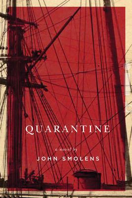 Quarantine - Smolens, John