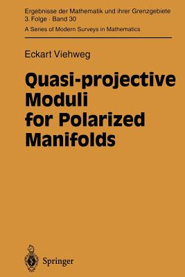 Quasi-Projective Moduli for Polarized Manifolds - Viehweg, Eckart