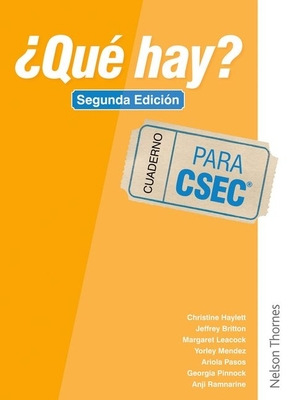 ? Que hay? Cuaderno CSEC - Haylett, Christine, and Britton, Jeffrey (Contributions by), and Mendez, Yorley (Contributions by)