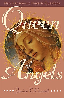 Queen of Angels: Mary's Answers to Universal Questions - Connell, Janice T