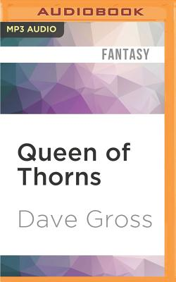 Queen of Thorns - Gross, Dave, and Boehmer, Paul (Read by)