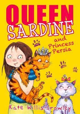 Queen Sardine and Princess Persia - Willis-Crowley, Kate