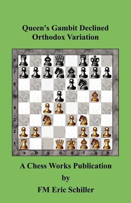 Queen's Gambit Declined Orthodox Variation - Schiller, Eric