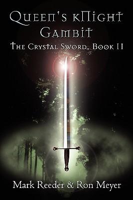 Queen's Knight Gambit: The Crystal Sword Book II - Reeder, Mark, and Meyer, Ron