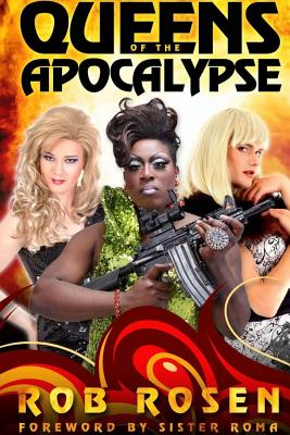 Queens of the Apocalypse - Rosen, Rob, and Roma, Sister (Foreword by)