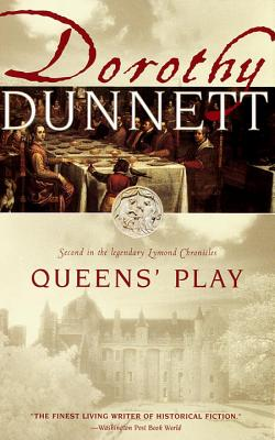Queens' Play: Second in the Legendary Lymond Chronicles - Dunnett, Dorothy