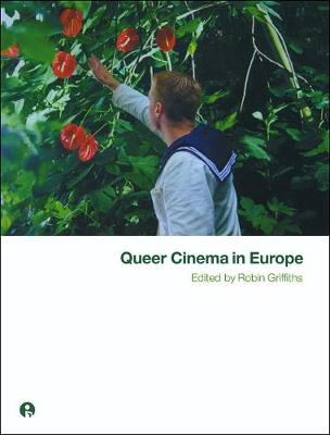 Queer Cinema in Europe - Griffiths, Robin, Professor (Editor)