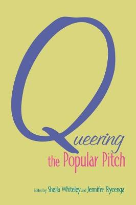 Queering the Popular Pitch - Whiteley, Sheila (Editor)