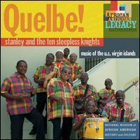 Quelbe! Music of the U.S. Virgin Islands - Stanley & the Ten Sleepless Knights