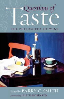 Questions of Taste: The Philosophy of Wine - Smith, Barry C. (Editor)