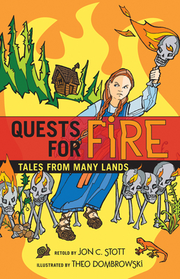 Quests for Fire: Tales from Many Lands - Stott, Jon C