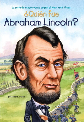?qui?n Fue Abraham Lincoln? - Pascal, Janet B, and Who Hq, and O'Brien, John (Illustrator)