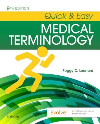 Quick & Easy Medical Terminology - Leonard, Peggy C