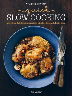 Quick Slow Cooking - Laidlaw, Kim