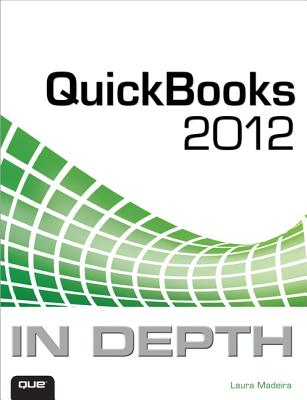 QuickBooks 2012 in Depth - Madeira, Laura