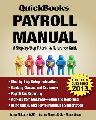 QuickBooks Payroll Manual - McCauley, Sharon, and Morris, Brandon, and Wright, Melody