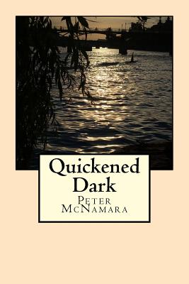Quickened Dark - McNamara, Peter