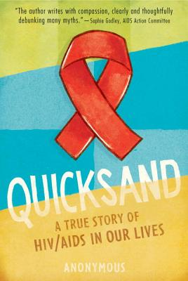 Quicksand: A True Story of HIV/AIDS in Our Lives - Anonymous