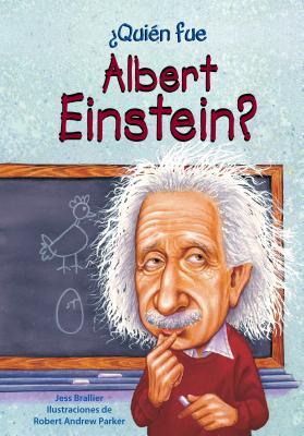 Quien Fue Albert Einstein? - Brallier, Jess M