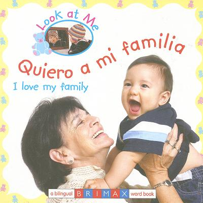 Quiero a Mi Familia/I Love My Family - Brimax Publishing (Creator)