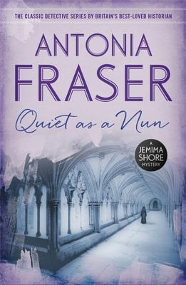 Quiet as a Nun: A Jemima Shore Mystery - Fraser, Antonia
