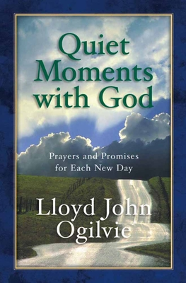 Quiet Moments with God - Ogilvie, Lloyd John, Dr.