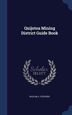 Quijotoa Mining District Guide Book - Stephens, Bascom a