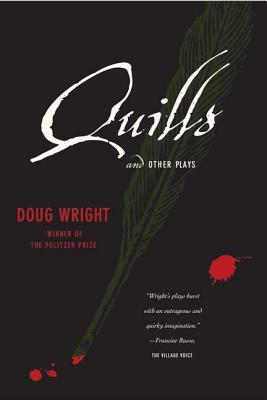 Quills and Other Plays - Wright, Doug