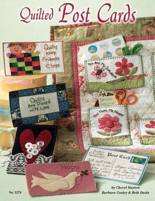 Quilted Post Cards - Haynes, Cheryl, and Beth, Davis, and Cooley, Barbara