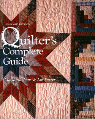 Quilter's Complete Guide - Leisure Arts, and Oxmoor House