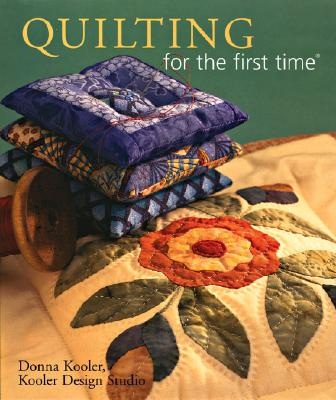 Quilting for the First Time(r) - Kooler, Donna