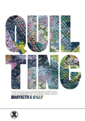 Quilting: The Fabric of Everyday Life - Stalp, Marybeth C, and Eicher, Joanne B (Editor)