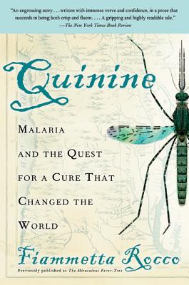 Quinine: Malaria and the Quest for a Cure That Changed the World - Rocco, Fiammetta