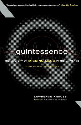 Quintessence the Search for Missing Mass in the Universe - Krauss, Lawrence M