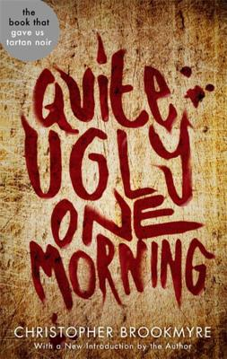 Quite Ugly One Morning - Brookmyre, Christopher