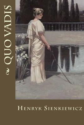 Quo Vadis - Sienkiewicz, Henryk, and Montoto, Maxim (Editor)