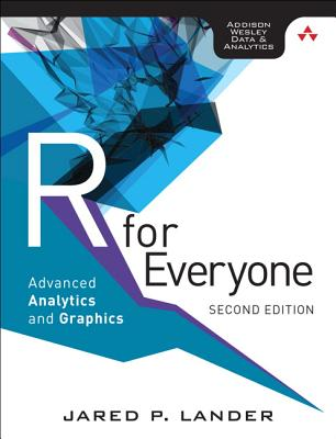 R for Everyone: Advanced Analytics and Graphics - Lander, Jared