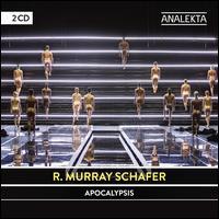 R. Murray Schafer: Apocalypsis - Adam Kaleta (percussion); Adam Scime (double bass); Adficio Quartet; Aether String Quartet; Bo Bardos (vocals);...