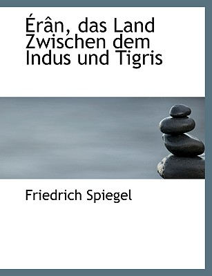R N, Das Land Zwischen Dem Indus Und Tigris - Spiegel, Friedrich