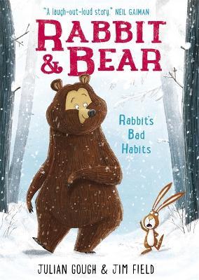 Rabbit and Bear: Rabbit's Bad Habits: Book 1 - Gough, Julian
