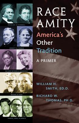 Race Amity - America's Other Tradition: A Primer - Smith, William, and Thomas, Richard W