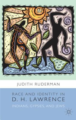 Race and Identity in D. H. Lawrence: Indians, Gypsies, and Jews - Ruderman, Judith
