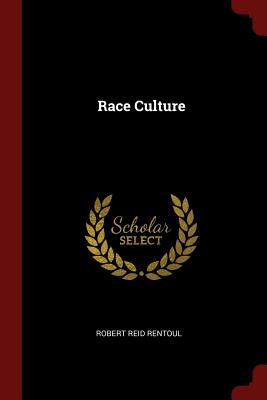 Race Culture - Rentoul, Robert Reid