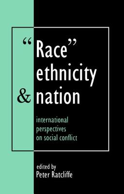 Race, Ethnicity And Nation: International Perspectives On Social Conflict - Ratcliffe, Peter (Editor)
